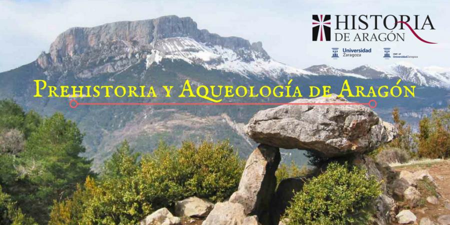 Prehistoria y Aqueología de Aragón (1)